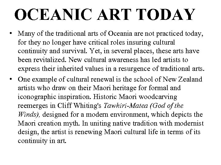OCEANIC ART TODAY • Many of the traditional arts of Oceania are not practiced