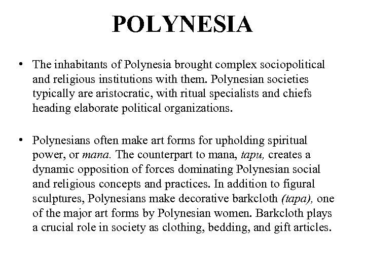 POLYNESIA • The inhabitants of Polynesia brought complex sociopolitical and religious institutions with them.