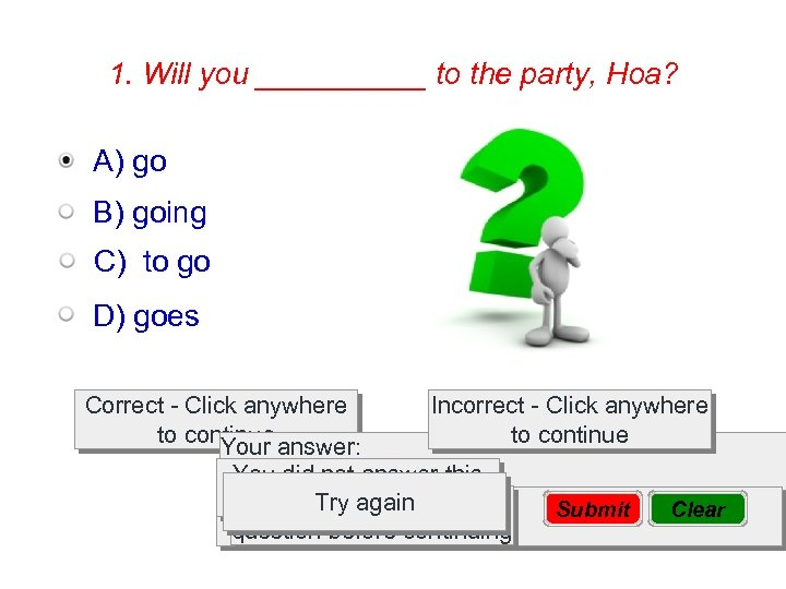 1. Will you _____ to the party, Hoa? A) go B) going C) to