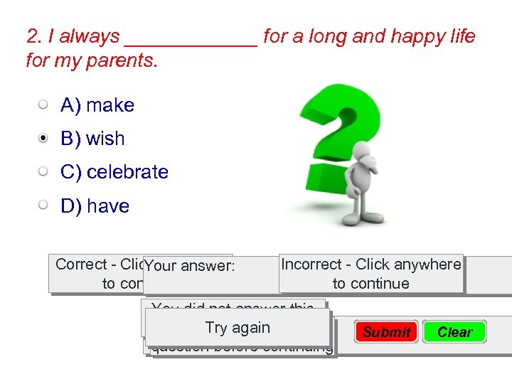2. I always ______ for a long and happy life for my parents. A)