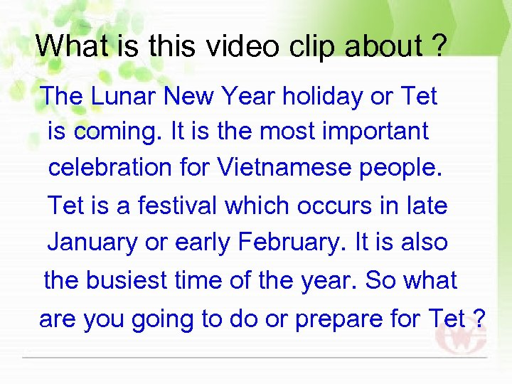 What is this video clip about ? The Lunar New Year holiday or Tet
