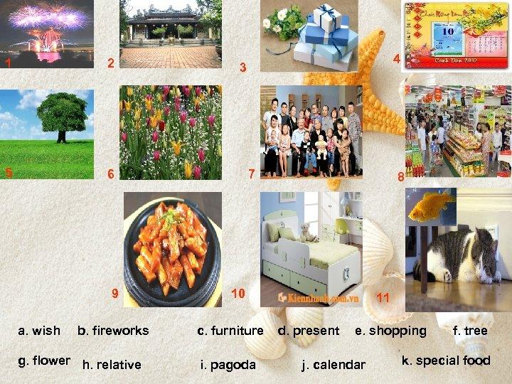 1 2 5 6 9 a. wish b. fireworks g. flower h. relative 4