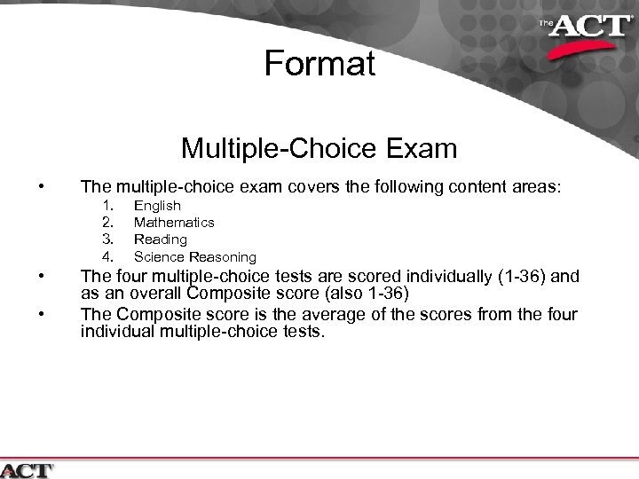 Format Multiple-Choice Exam • The multiple-choice exam covers the following content areas: 1. 2.