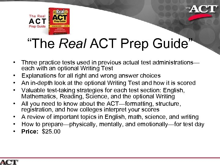 """""""The Real ACT Prep Guide"""" • Three practice tests used in previous actual test"""