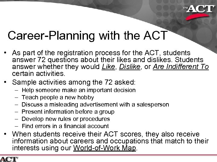 Career-Planning with the ACT • As part of the registration process for the ACT,
