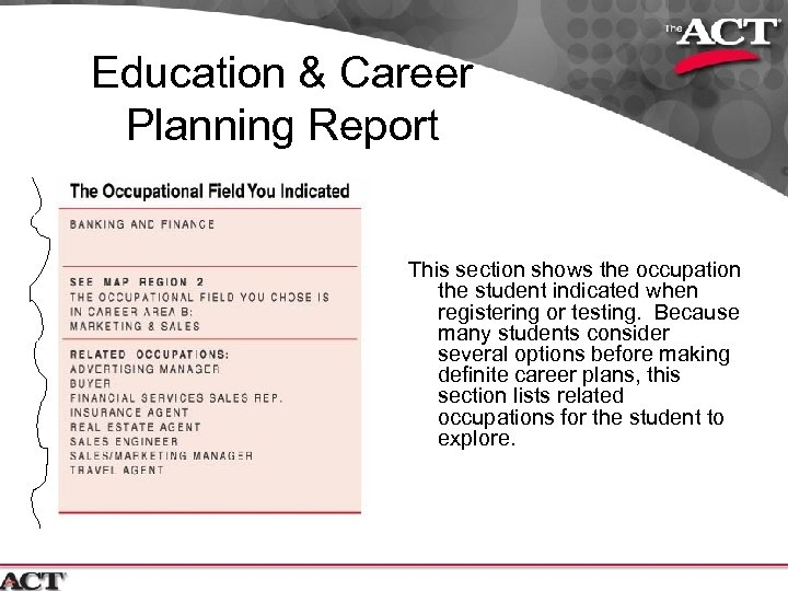 Education & Career Planning Report This section shows the occupation the student indicated when