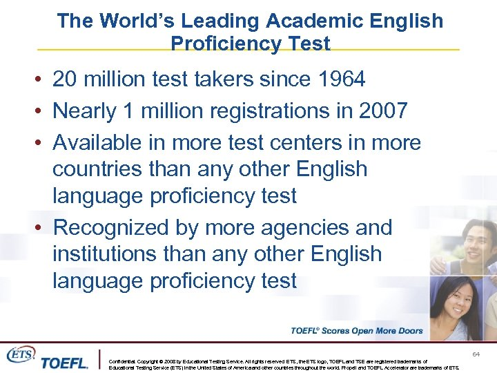 The World's Leading Academic English Proficiency Test • 20 million test takers since 1964