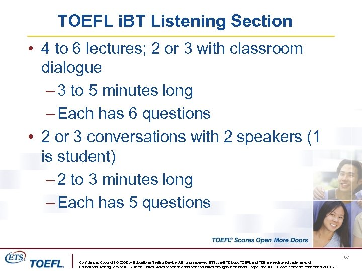 TOEFL i. BT Listening Section • 4 to 6 lectures; 2 or 3 with
