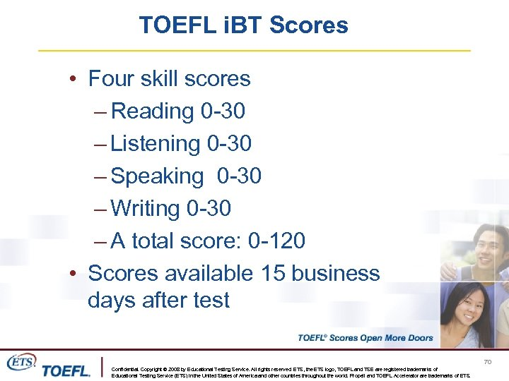 TOEFL i. BT Scores • Four skill scores – Reading 0 -30 – Listening