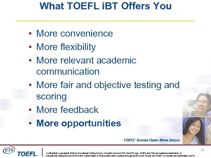 What TOEFL i. BT Offers You • More convenience • More flexibility • More