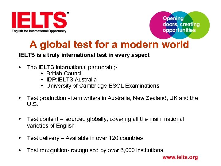 A global test for a modern world IELTS is a truly international test in