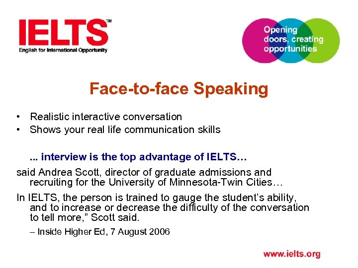 Face-to-face Speaking • Realistic interactive conversation • Shows your real life communication skills. .