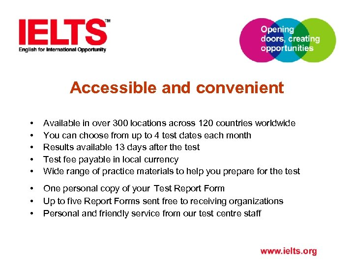 Accessible and convenient • • • Available in over 300 locations across 120 countries