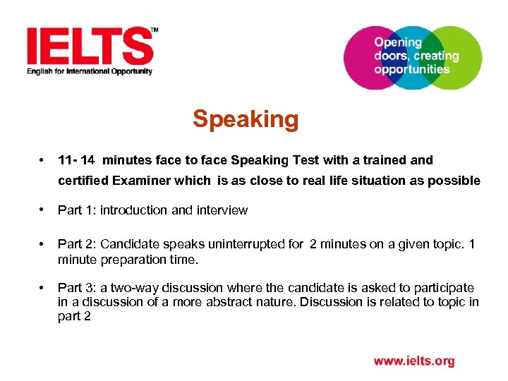 Speaking • 11 - 14 minutes face to face Speaking Test with a trained