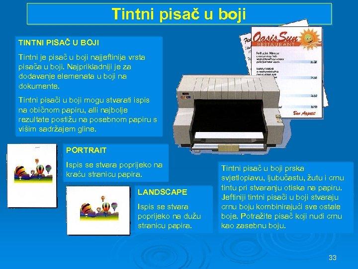 Tintni pisač u boji TINTNI PISAČ U BOJI Tintni je pisač u boji najjeftinija