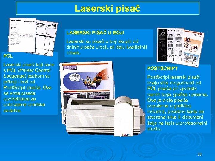 Laserski pisač LASERSKI PISAČ U BOJI JEZICI LASERSKOG Laserski su pisači u boji skuplji