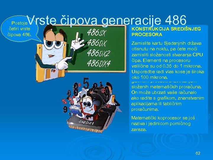 Vrste čipova generacije 486 DX 2 486 DX 4 486 SX 486 DX Postoje