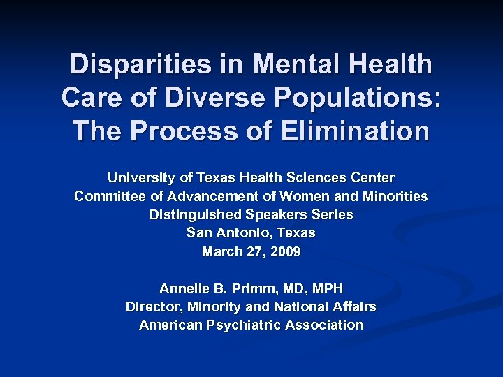 Disparities in Mental Health Care of Diverse Populations: The Process of Elimination University of