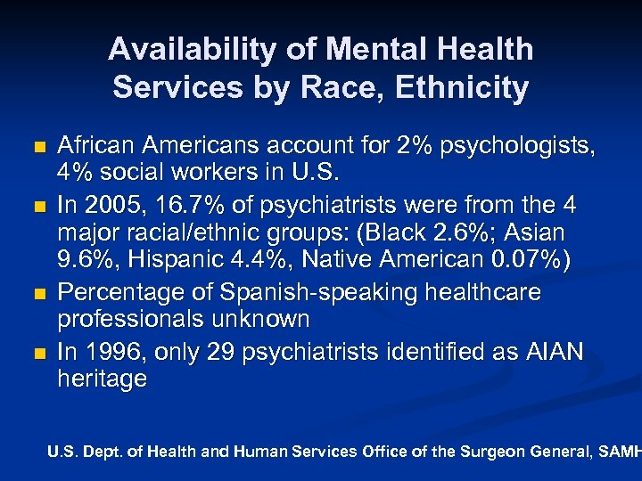 Availability of Mental Health Services by Race, Ethnicity n n African Americans account for