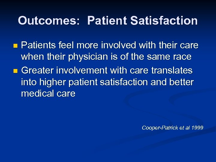 Outcomes: Patient Satisfaction Patients feel more involved with their care when their physician is