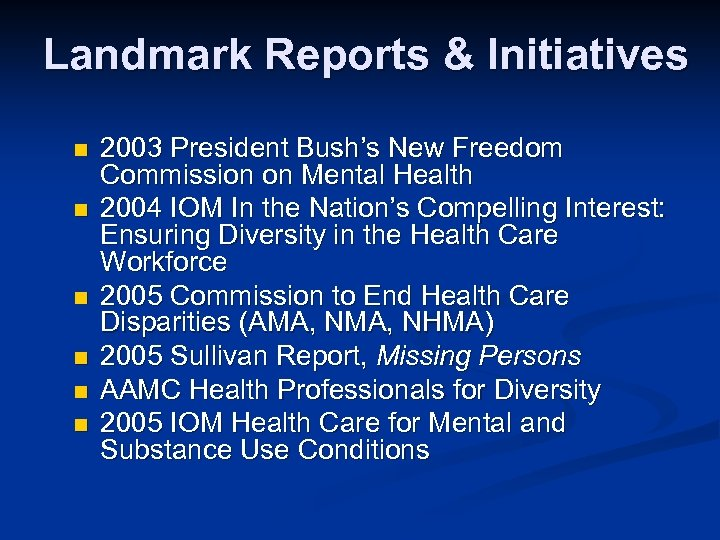 Landmark Reports & Initiatives n n n 2003 President Bush's New Freedom Commission on