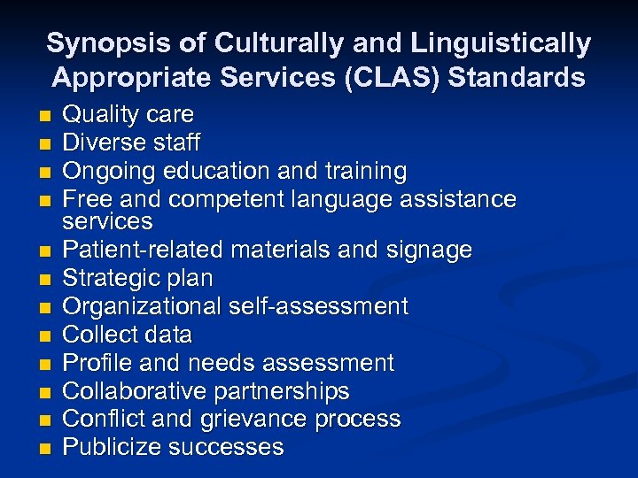 Synopsis of Culturally and Linguistically Appropriate Services (CLAS) Standards n n n Quality care