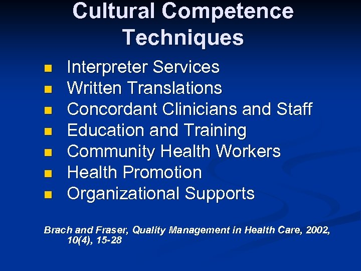 Cultural Competence Techniques n n n n Interpreter Services Written Translations Concordant Clinicians and