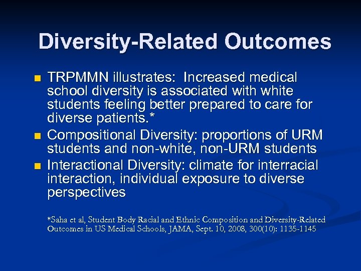 Diversity-Related Outcomes n n n TRPMMN illustrates: Increased medical school diversity is associated with