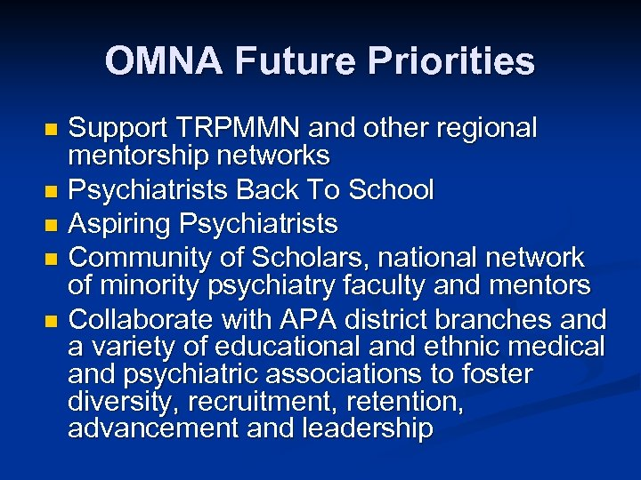 OMNA Future Priorities Support TRPMMN and other regional mentorship networks n Psychiatrists Back To