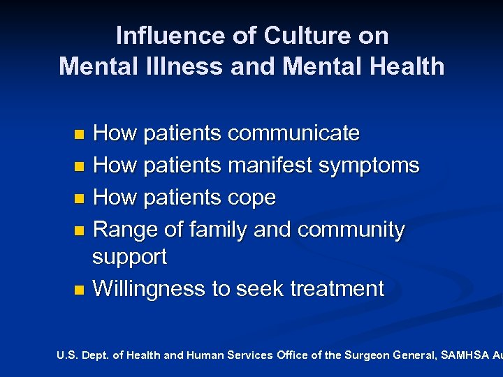 Influence of Culture on Mental Illness and Mental Health How patients communicate n How
