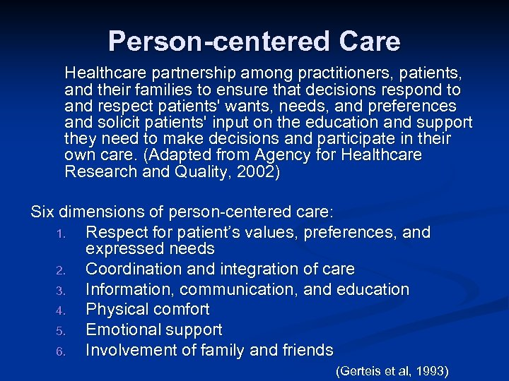 Person-centered Care Healthcare partnership among practitioners, patients, and their families to ensure that decisions