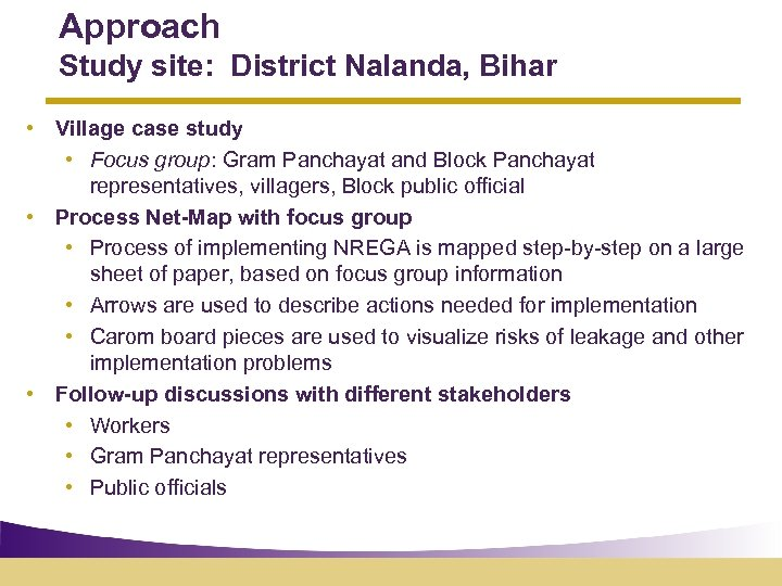 Approach Study site: District Nalanda, Bihar • Village case study • Focus group: Gram