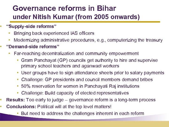 "Governance reforms in Bihar under Nitish Kumar (from 2005 onwards) • ""Supply-side reforms"" •"