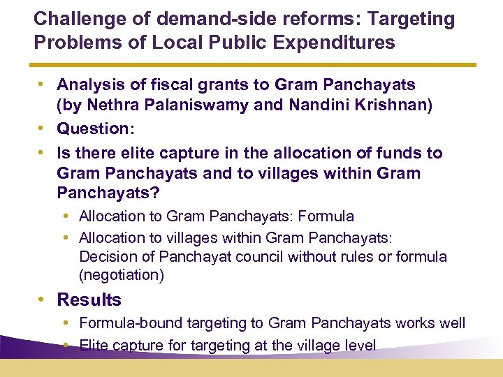 Challenge of demand-side reforms: Targeting Problems of Local Public Expenditures • Analysis of fiscal