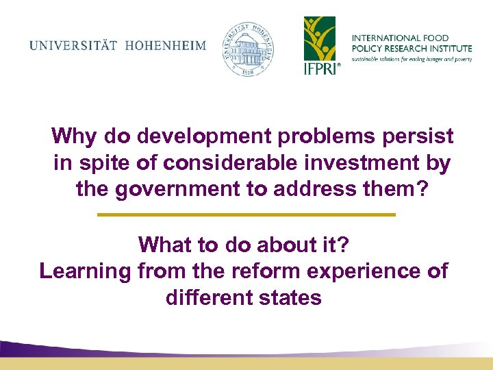 Why do development problems persist in spite of considerable investment by the government to