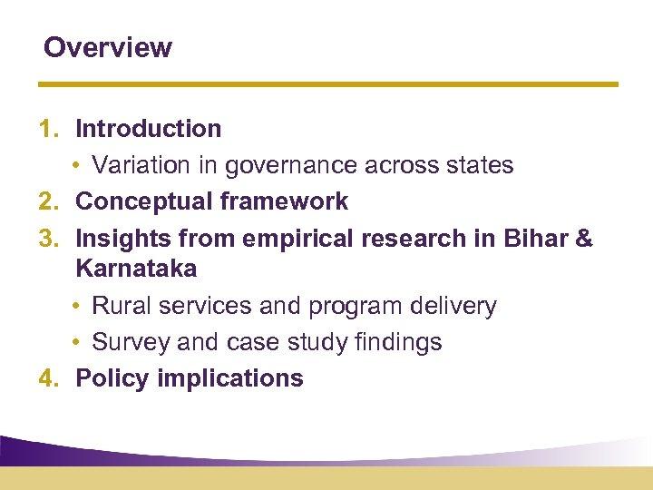 Overview 1. Introduction • Variation in governance across states 2. Conceptual framework 3. Insights