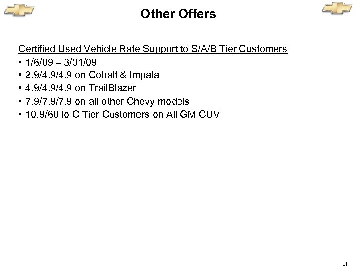 Other Offers Certified Used Vehicle Rate Support to S/A/B Tier Customers • 1/6/09 –