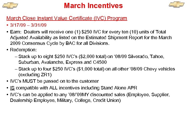 March Incentives March Close Instant Value Certificate (IVC) Program • 3/17/09 – 3/31/09 •