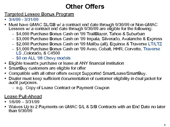 Other Offers Targeted Lessee Bonus Program • 3/4/09 - 3/31/09 • Must have GMAC