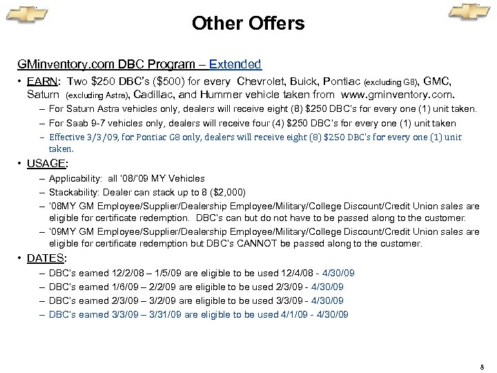 Other Offers GMinventory. com DBC Program – Extended • EARN: Two $250 DBC's ($500)