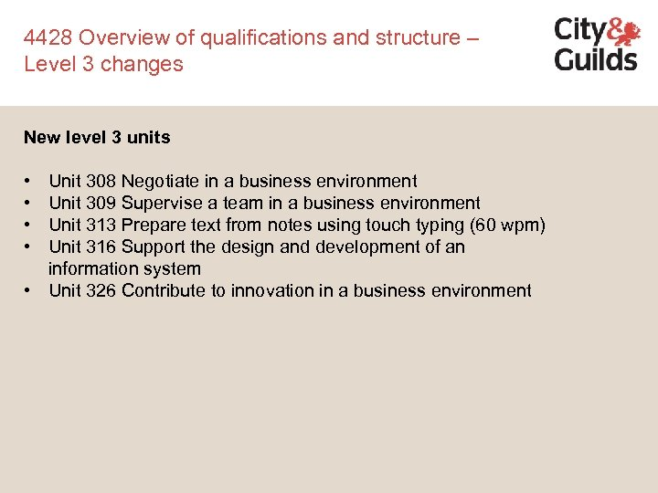 4428 Overview of qualifications and structure – Level 3 changes New level 3 units