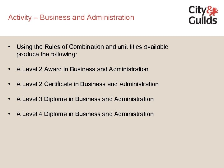 Activity – Business and Administration • Using the Rules of Combination and unit titles