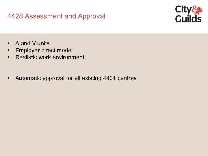 4428 Assessment and Approval • A and V units • Employer direct model •