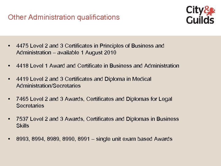 Other Administration qualifications • 4475 Level 2 and 3 Certificates in Principles of Business