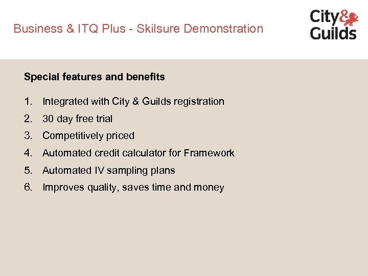 Business & ITQ Plus - Skilsure Demonstration Special features and benefits 1. Integrated with