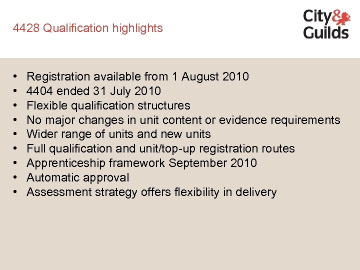 4428 Qualification highlights • • • Registration available from 1 August 2010 4404 ended
