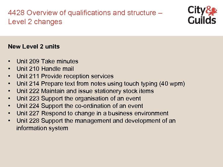4428 Overview of qualifications and structure – Level 2 changes New Level 2 units