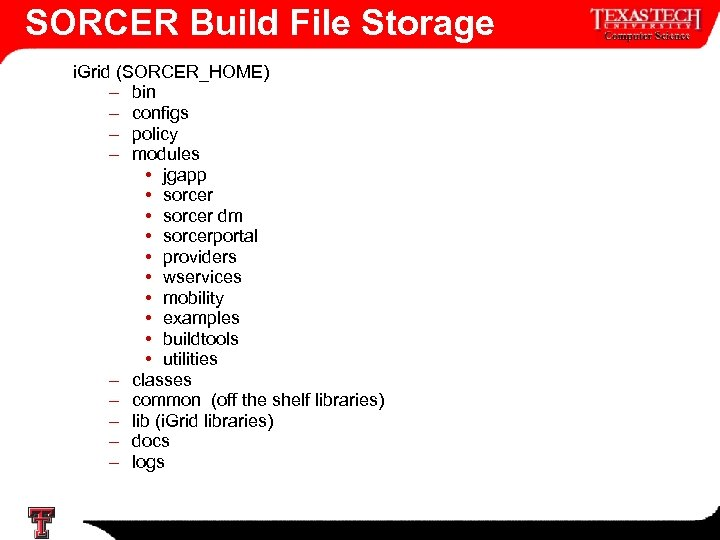 SORCER Build File Storage i. Grid (SORCER_HOME) – bin – configs – policy –
