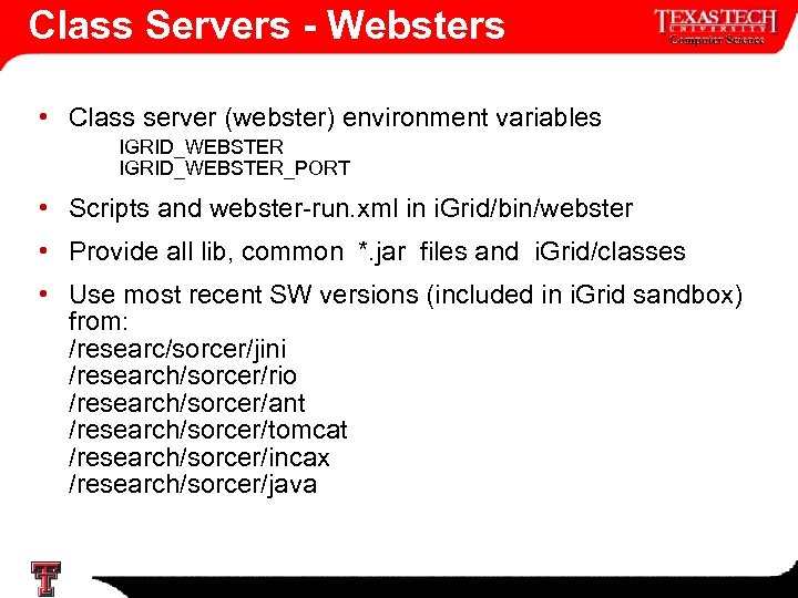 Class Servers - Websters • Class server (webster) environment variables IGRID_WEBSTER_PORT • Scripts and
