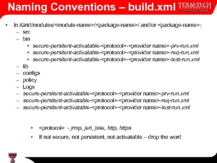 Naming Conventions – build. xml • In i. Grid/modules/<module-name>/<package-name>/ and/or <package-name>: – src –